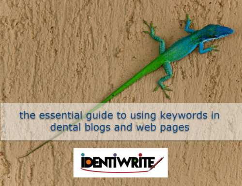 The Essential Guide to Using Keywords in Dental Blogs and Web Pages