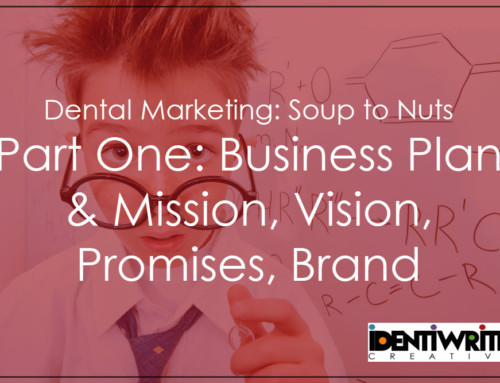Dental Marketing: Soup to Nuts, Part One: Business Plan &  Vision, Mission Statements