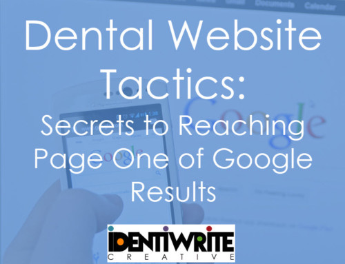 Dental Website Tactics: Secrets to Reach Page One of Google Results