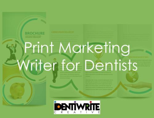 Print Marketing Writer for Dentists