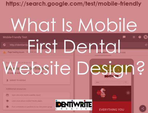 What Is Mobile First Dental Website Design?