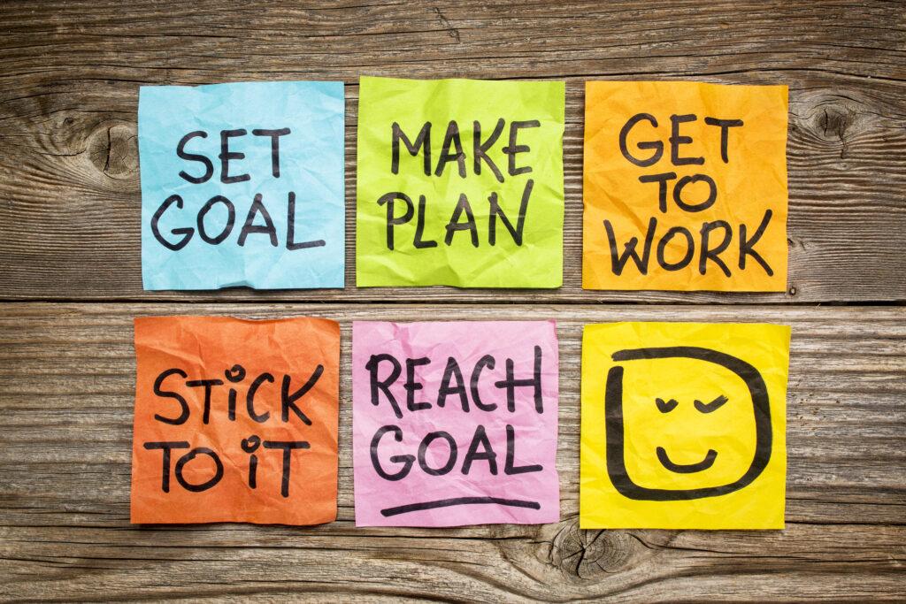make goals and reach goals
